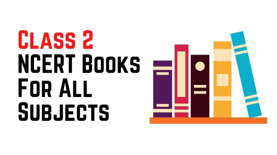 [Pdf] Class 2 NCERT Books For All Subjects Download