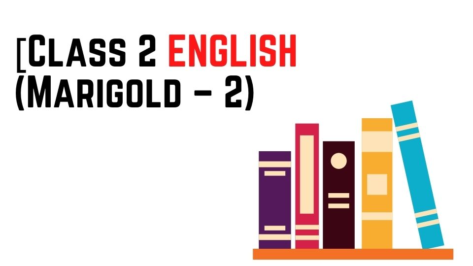 [Pdf] NCERT Books For Class 2 ENGLISH (Marigold – 2) Download